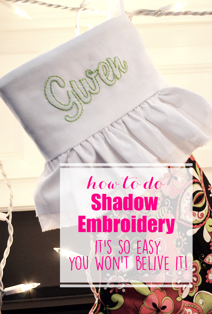 How to do Shadow Embroidery. This is such a beautiful way to personalize any type of fabric!
