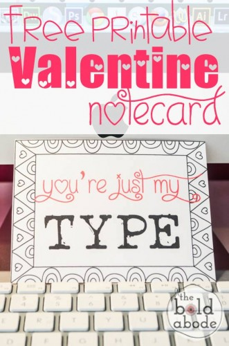 Leave a sweet note for you someone special on Valentine's Day.. or any day just because! Click the image above to download and print your own You're Just My Type Notecards!