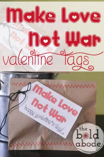 Make Love Not War Valentines and Printable Tags...Perfect for BOY Valentines!
