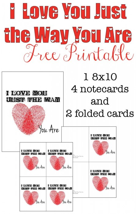 I Love You Just the Way You Are Valentine Printable! It comes in 3 different colors and three different printable sizes.