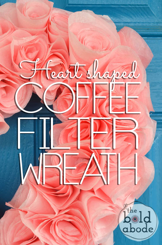 Learn  how to make this gorgeous Coffee Filter Heart Wreath from theboldabode.com.  It's the most beautiful wreath I've ever seen!