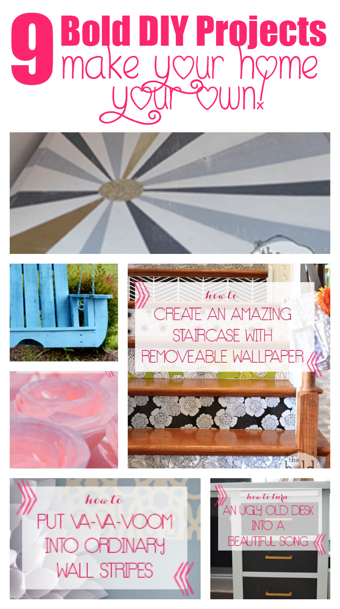9 Bold DIY Projects to inspire you to make your home your own...DIY gone bold!