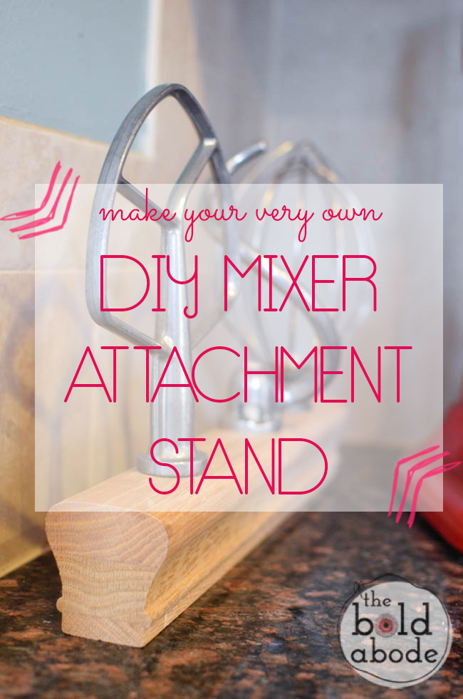 DIY Mixer Attachment Stand: Why did I wait so long to make ...