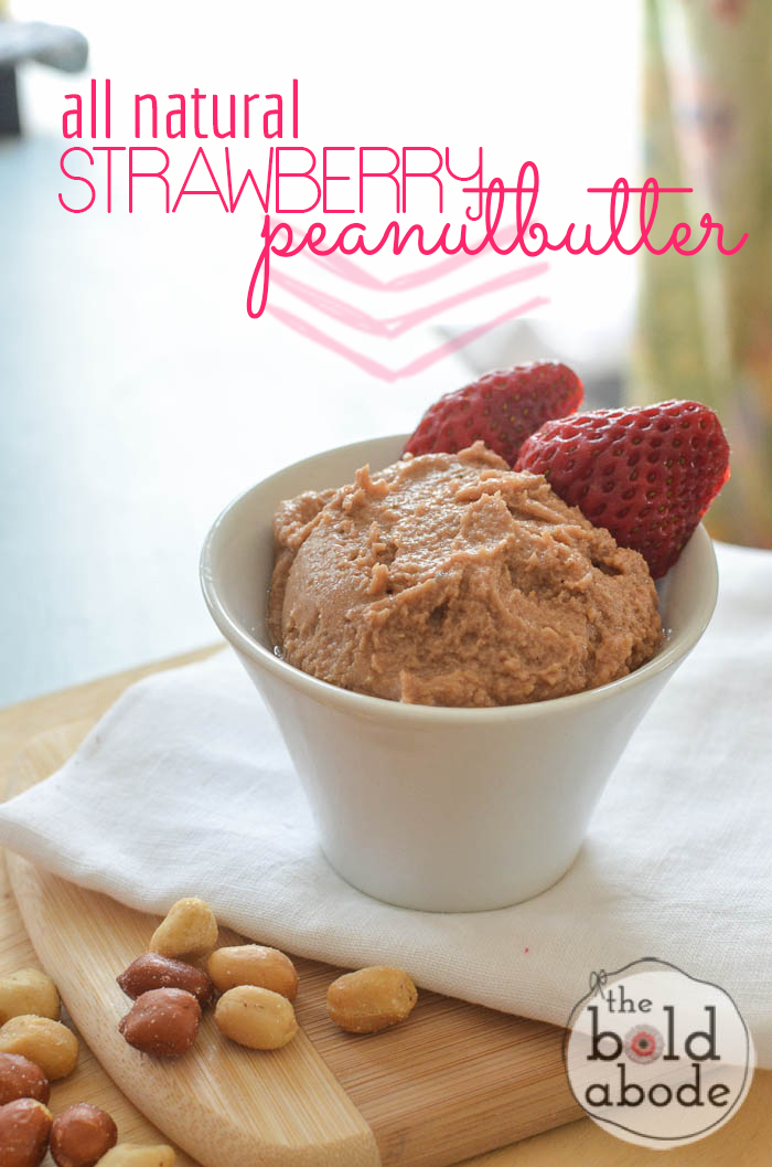 Make this All Natural Strawberry Peanutbutter for you hungry munchkins!  It's delish!