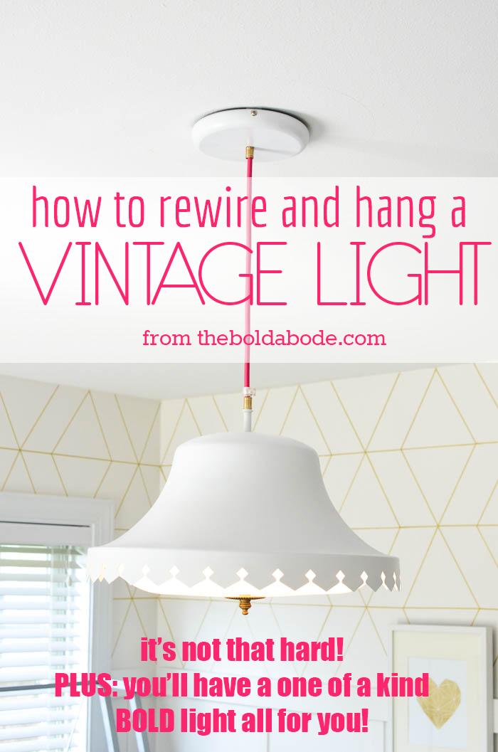 how to rewire and hang a vintage light rh theboldabode com rewiring light fixture for led rewiring light fixture for led