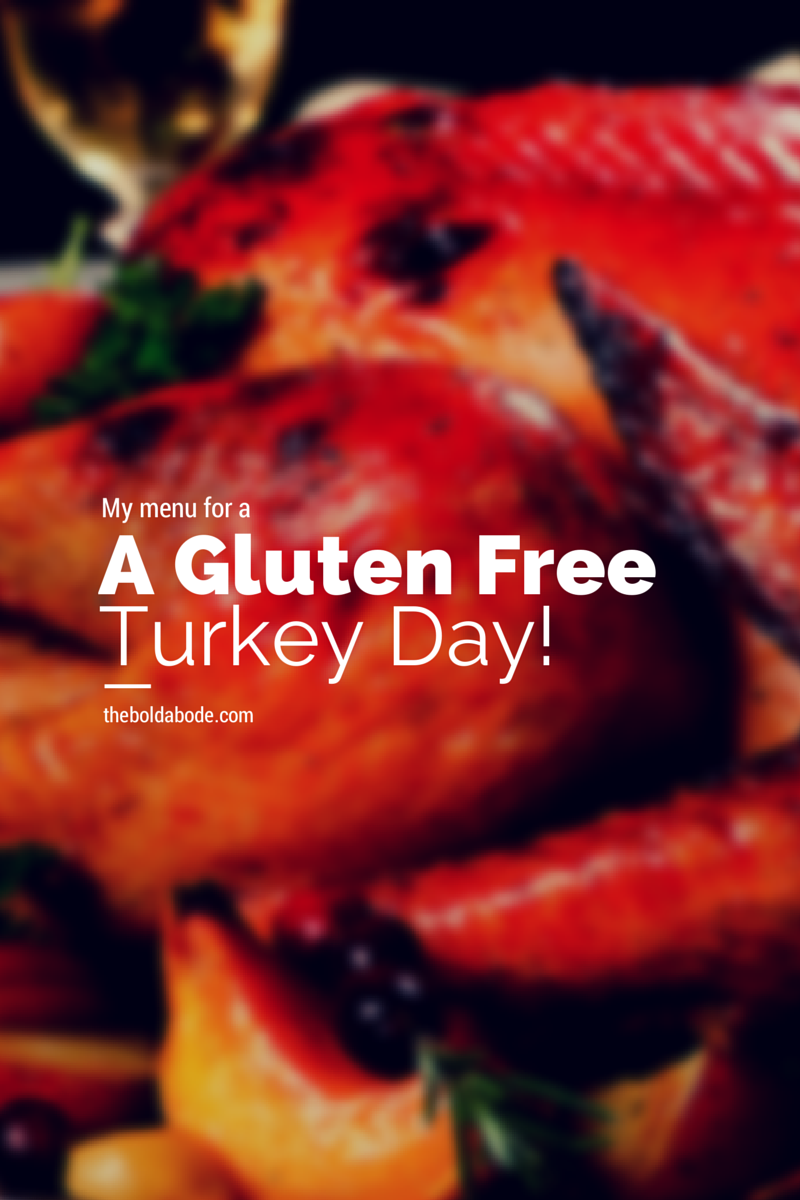 My Gluten Free Thanksgiving Menu: Just because your healthy, doesn't ...