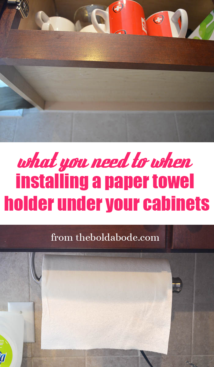 Installing an Under the Cabinet Paper Towel Holder.  If you have homeless paper towels, this is a MUST read!