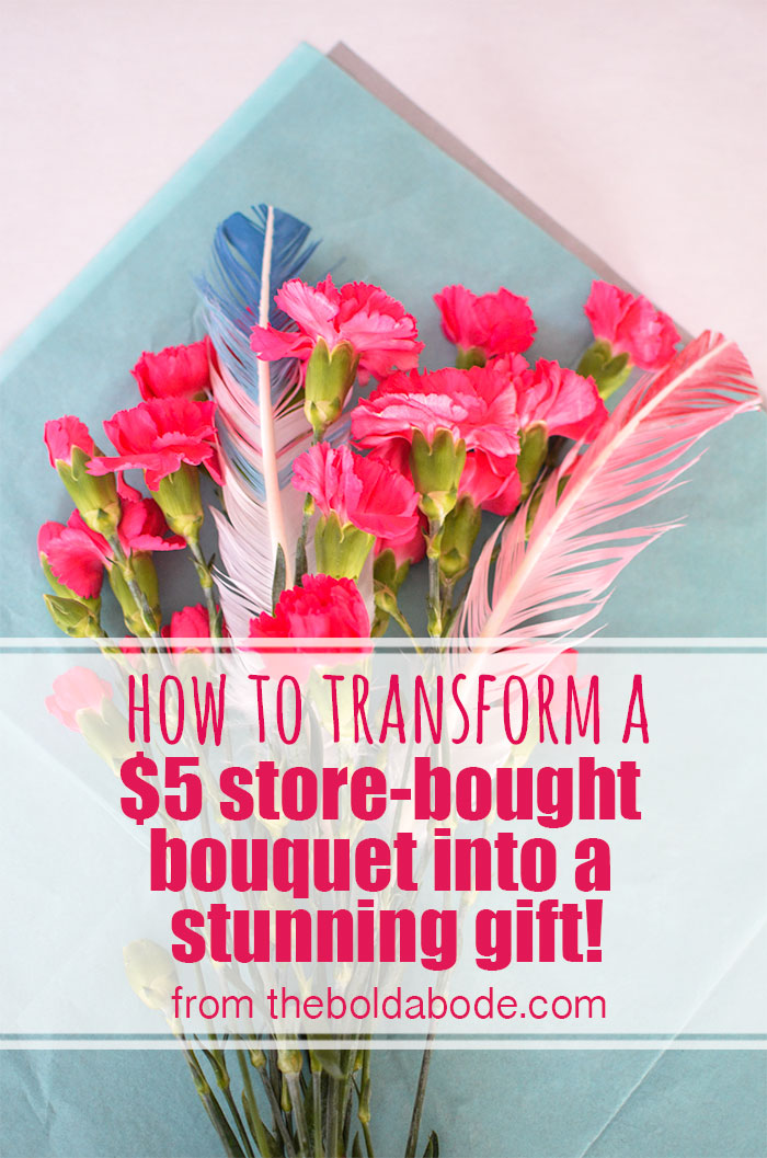 What a great idea! Transform a $5 store-bought bouquet into a stunning gift! from theboldabode.com