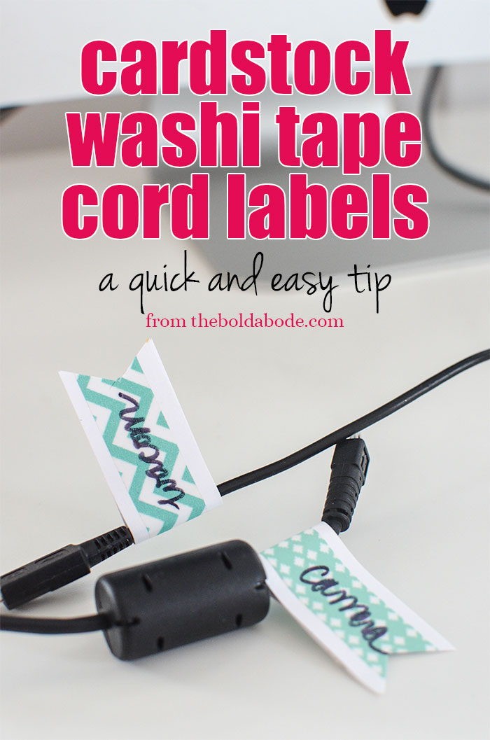 Save your sanity {and your hair} with these quick and easy Cardstock Washi Tape Cord Labels from theboldabode.com