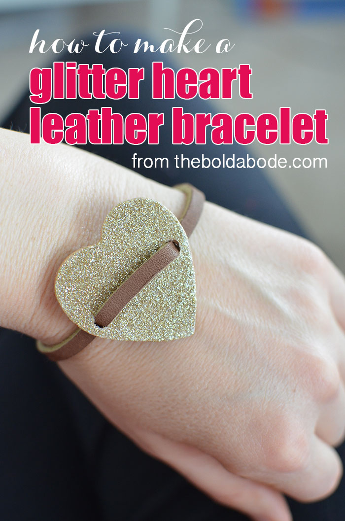 How to make a Glitter Heart Leather Bracelet with Gwen from thebodlabode.com.