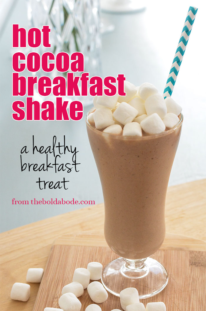 Delight your family with this delicious breakfast treat: Hot Cocoa Breakfast Shake from theboldabode.com