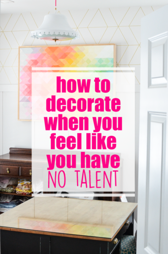 How To Decorate When You Feel Like You Have No Talent