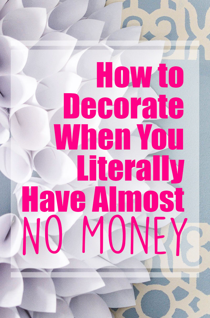 How to decorate on a tight budget How can i decorate my house