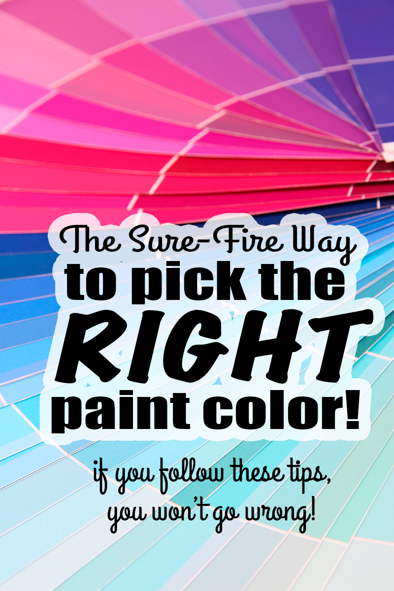 the sure fire way to pick the right paint color!