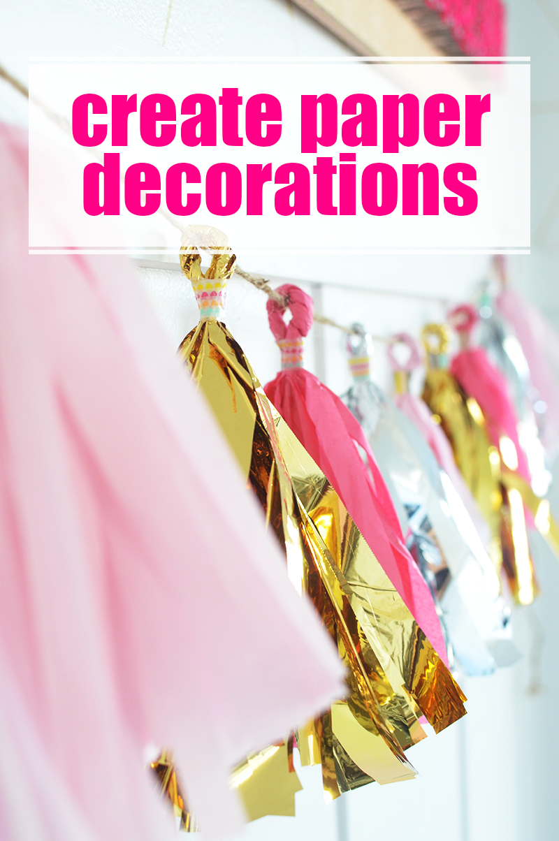 Create paper decorations to liven things up