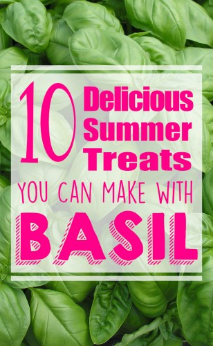How's that basil plant going?  Mine is thriving and I'm ready to try some of these 10 Summer Treats you can make with basil!  Yum!