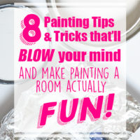8 Painting Tips and Tricks that will make painting SO much easier