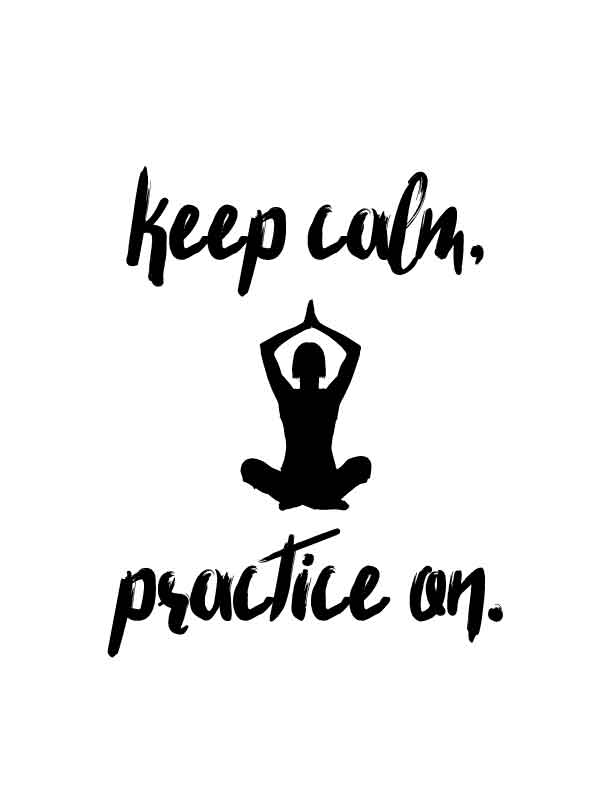Keep Calm, Practice On FREE Printable - Don't give up. What ever you are doing, just look at it as practice. You grow with each new step and each new day.