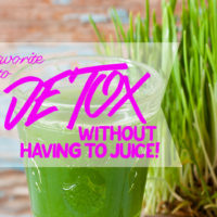 My favorite way to Detox without having to juice!