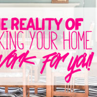 The Reality of Making Your Home Work For You