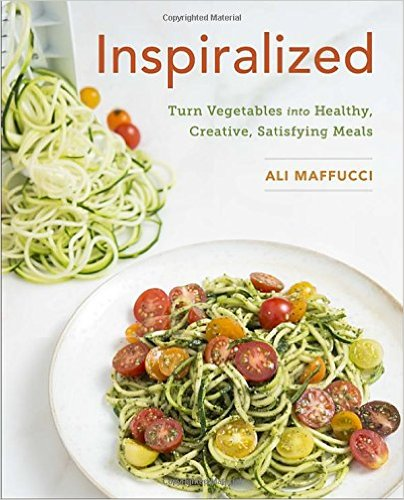 Inspiralized- Turn Vegetables into Healthy, Creative, Satisfying Meals