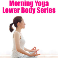 Morning Yoga Lower Body Series : Perfect for waking up your Lower