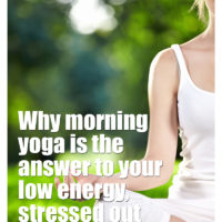 Why morning yoga is the answer to your low-energy, stressed out p