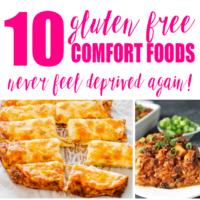 10 Scrumptious Looking GLUTEN FREE Comfort Foods!