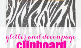 Make your own Glitter Decoupage Clipboard in just a few easy steps! | Crafts | Decoupage | Clipboard | Back to School | Back to School Ideas