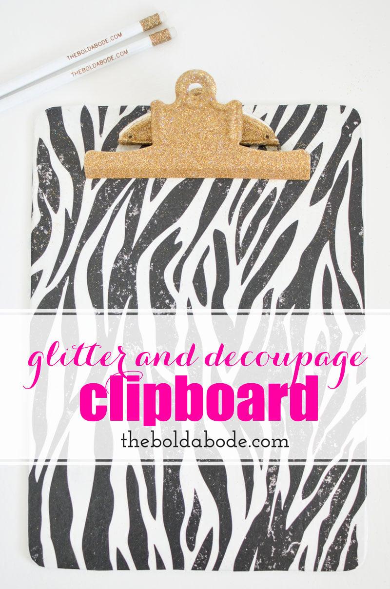 Make your own Glitter Decoupage Clipboard in just a few easy steps! | Crafts | Decoupage | Clipboard | Back to School | Back to School Ideas