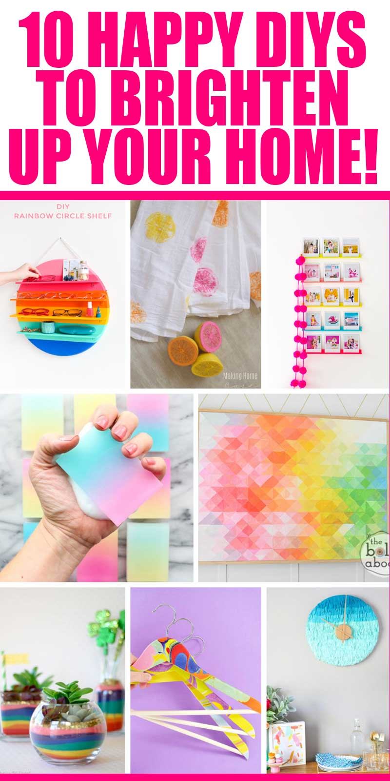 Here are 10 awesome, happy DIY's that you can make to brighten up your home. Bright, fun, colorful decorations to make!  #diy #colorful #crafts #happy