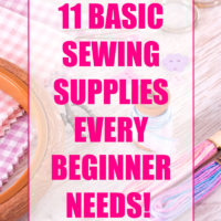 11 Basic Sewing Supplies Every Beginner Needs to Get Their Sew On