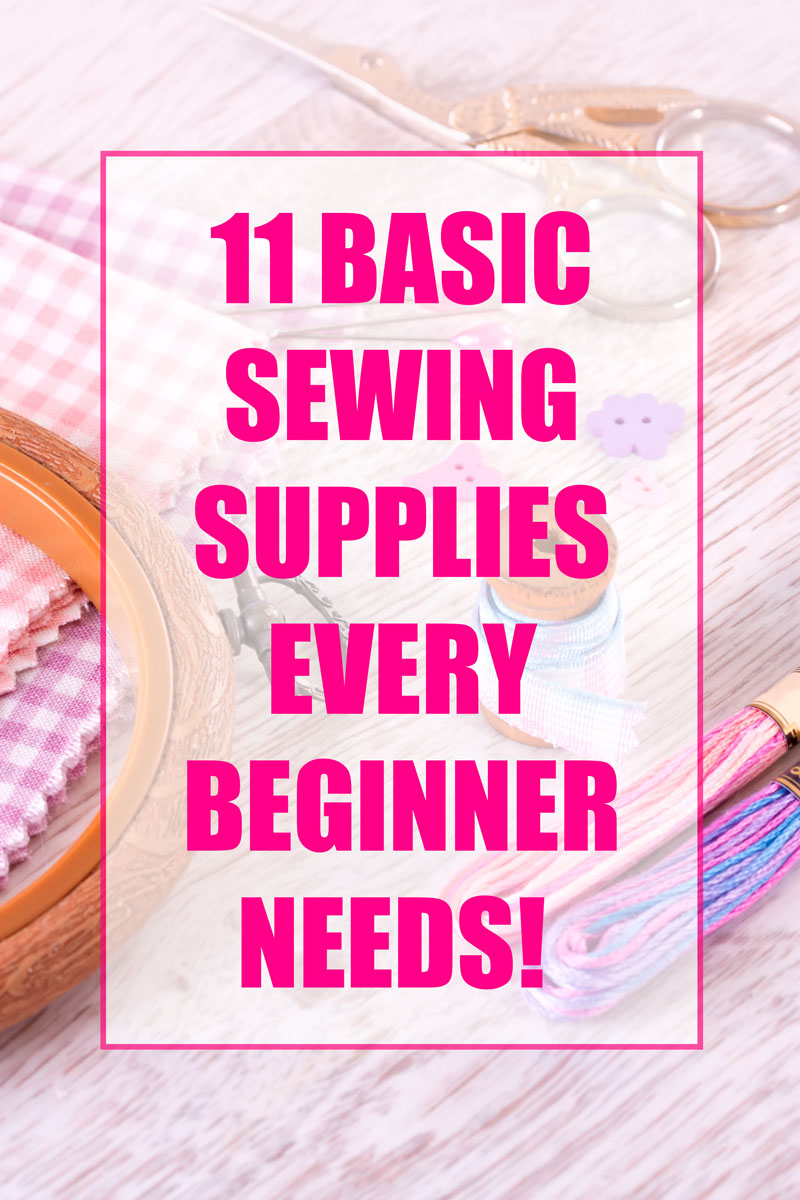 Sewing is a really fun hobby, but you need a few things to get started!  Here are the 11 basic sewing supplies every beginner needs!