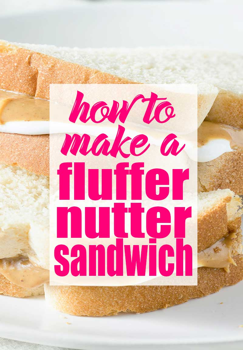 fluffernutter sandwich with text overlay