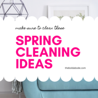 Spring Cleaning List – 10 Must Clean Places for Spring!