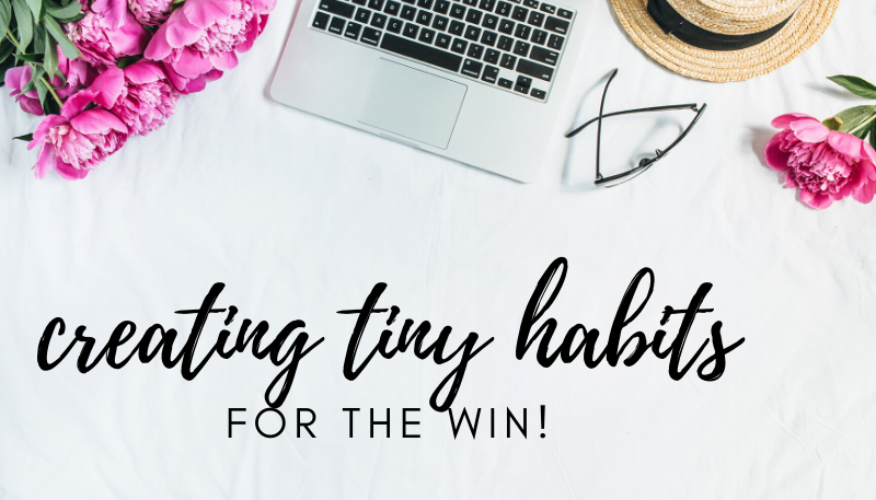 Creating tiny habits for the win