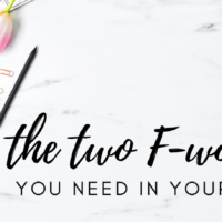 #23: The Two F Words You Need in Your Life