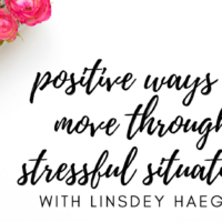 #25: Positive Ways to Move Through Stressful Situations with Gues