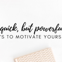 #27: Three Quick but POWERFUL Ways to Motivate Yourself!