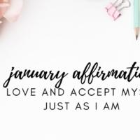 #28: January Affirmation Meditation – I Love and Accept Mys