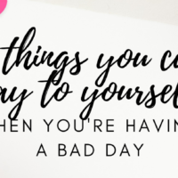 #33: 8 Things You Can Say to Yourself When You're Having a