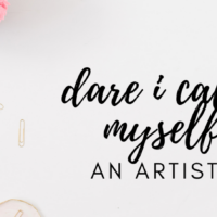 #38: Do I dare to call myself an artist? On listening to your tho