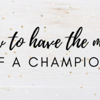 #35: How to Have the Mind of a CHAMPION