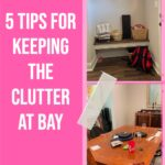 5 Tips for Keeping the Clutter at Bay